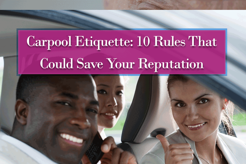 Carpool Etiquette: 10 Rules That Could Save Your Reputation