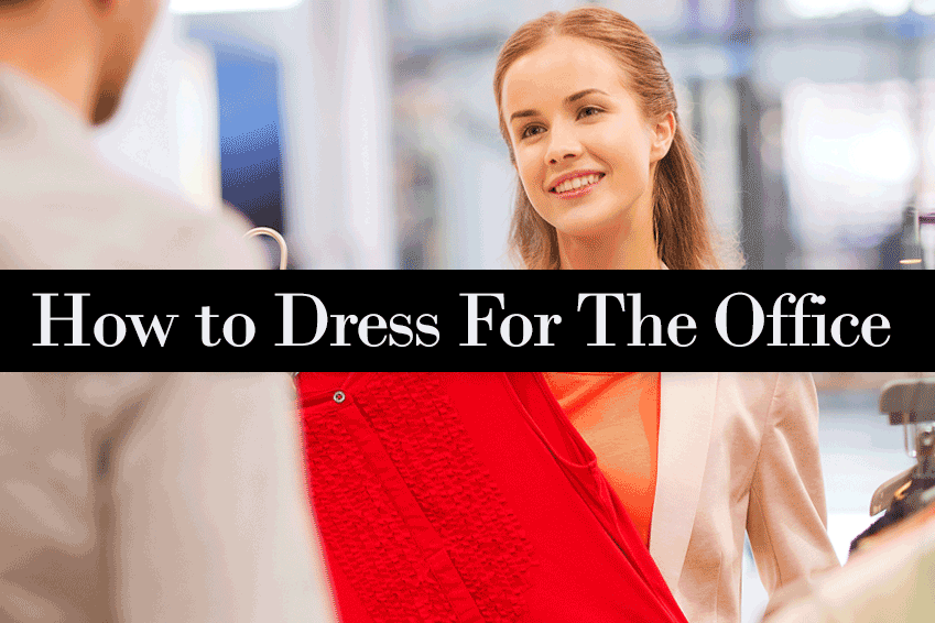 How to Dress for the Office