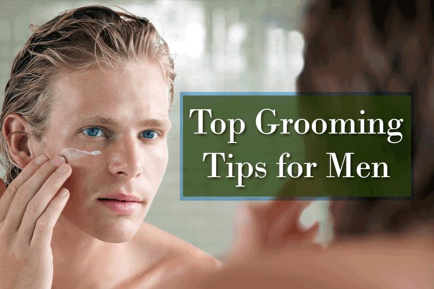 Top Grooming Tips for Men